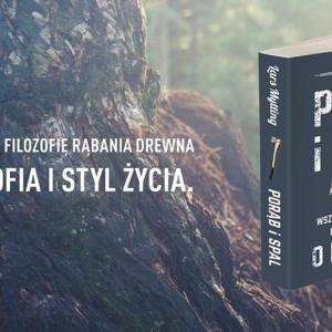 """Książka """"Porąb i spal. Wszystko co mężczyzna powinien wiedzieć o drewnie"""""""